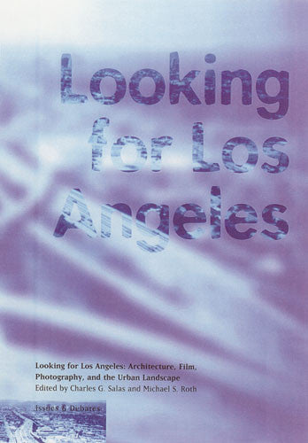 Looking for Los Angeles: Architecture, Film, Photography, and the Urban Landscape | Getty Store