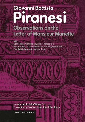 Observations on the Letter of Monsieur Mariette: With Opinions on Architecture, and a Preface to a New Treatise on the Introduction and Progress of the Fine Arts in Europe in Ancient Times