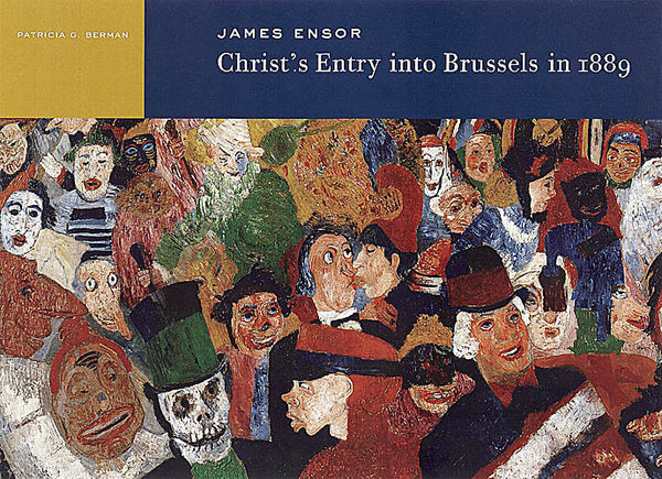 James Ensor: <i>Christ's Entry into Brussels in 1889</i>
