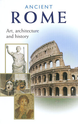 Ancient Rome: Art, Architecture, and History