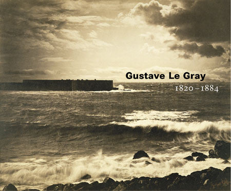 Gustave Le Gray: 1820-1884 | Getty Store