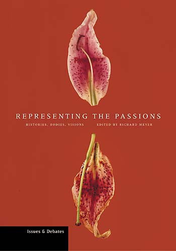 Representing the Passions: Histories, Bodies, Visions