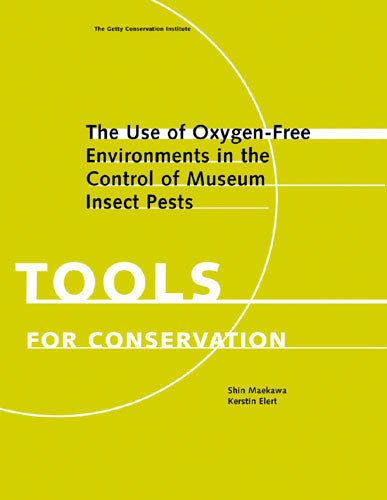The Use of Oxygen-Free Environments in the Control of Museum Insect Pests