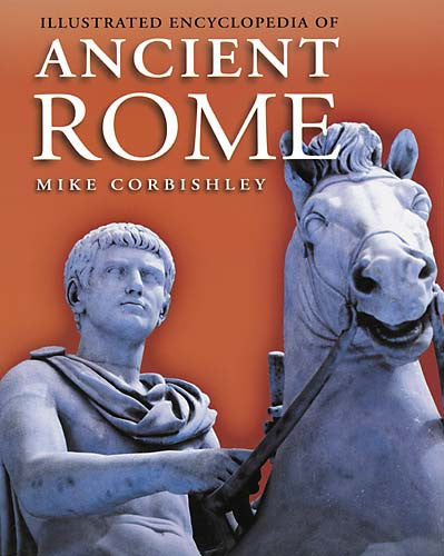 Illustrated Encyclopedia of Ancient Rome | Getty Store