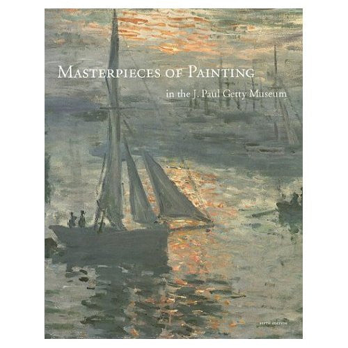 Masterpieces of Painting in the J. Paul Getty Museum, Fifth Edition - Paperback