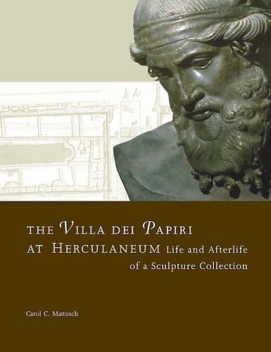 The Villa dei Papiri at Herculaneum: Life and Afterlife of a Sculpture Collection