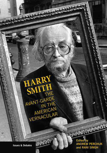 Harry Smith: The Avant-Garde in the American Vernacular