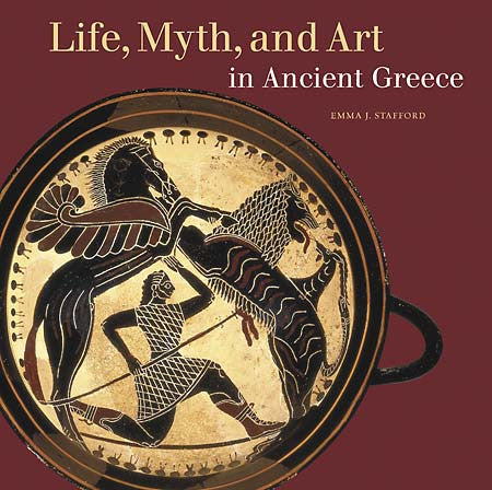 Life, Myth, and Art in Ancient Greece