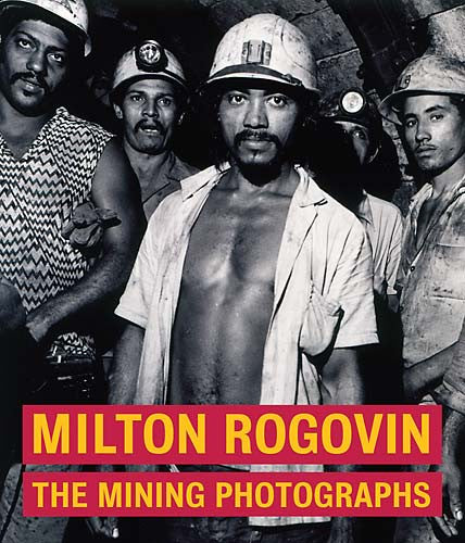 Milton Rogovin: The Mining Photographs