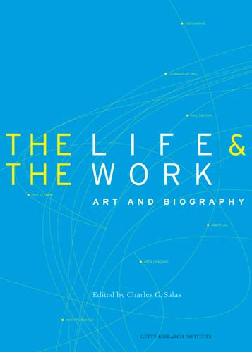 The Life and the Work: Art and Biography
