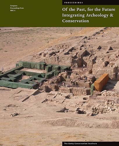 Of the Past, For the Future: Integrating Archaeology and Conservation