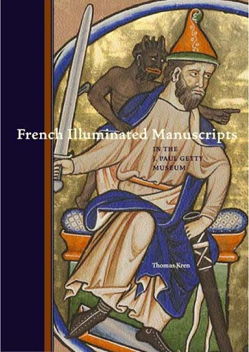 French Illuminated Manuscripts in the J. Paul Getty Museum