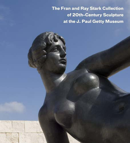 The Fran and Ray Stark Collection of 20th-Century Sculpture at the J. Paul Getty Museum | Getty Store