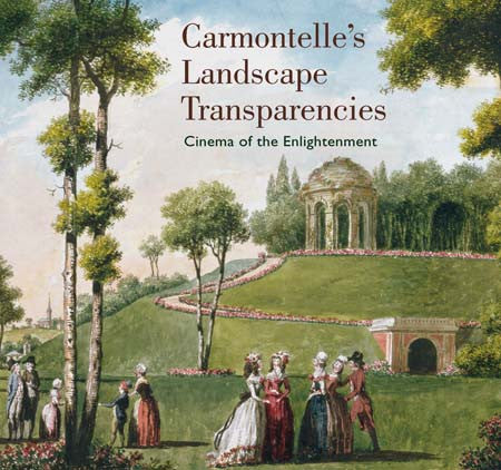 Carmontelle's Landscape Transparencies: Cinema of the Enlightenment | Getty Store
