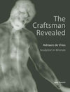 The Craftsman Revealed: Adriaen de Vries, Sculptor in Bronze