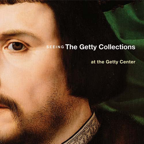 Seeing the Getty Collections at the Getty Center