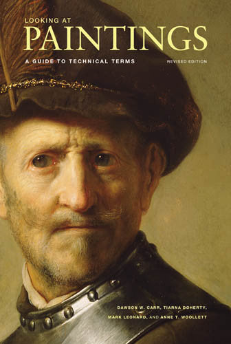 Looking at Paintings: A Guide to Technical Terms, Revised Edition