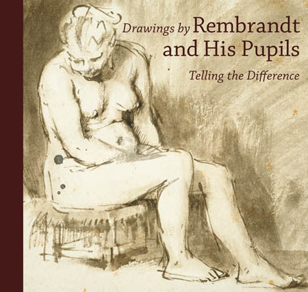 Drawings by Rembrandt and His Pupils: Telling the Difference - Paperback