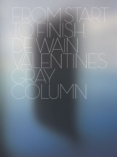 From Start to Finish: De Wain Valentine's Gray Column