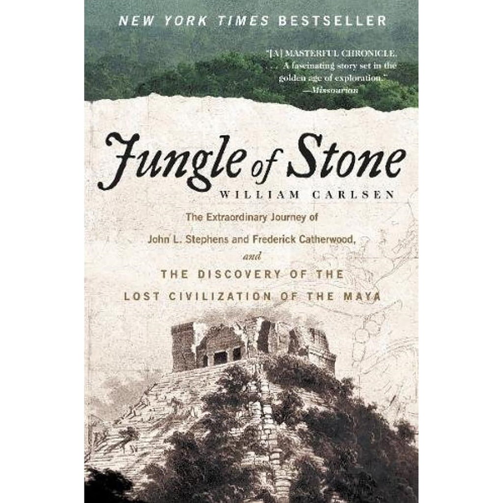 Jungle of Stone: The Extraordinary Journey of John L. Stephens and Frederick Catherwood and the Discovery of the Lost Civilization of Maya