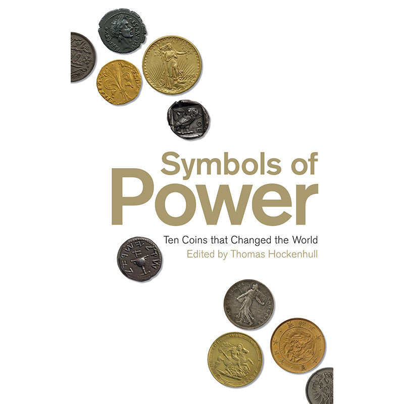 Symbols of Power: Ten Coins That Changed the World