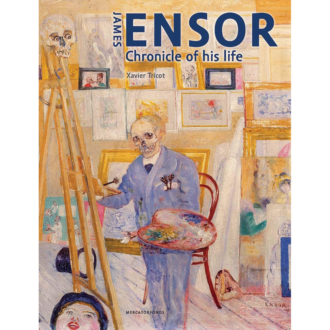 James Ensor: Chronicle of His Life
