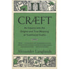 Craeft: An Inquiry into the Origins and True Meaning of Traditional Crafts