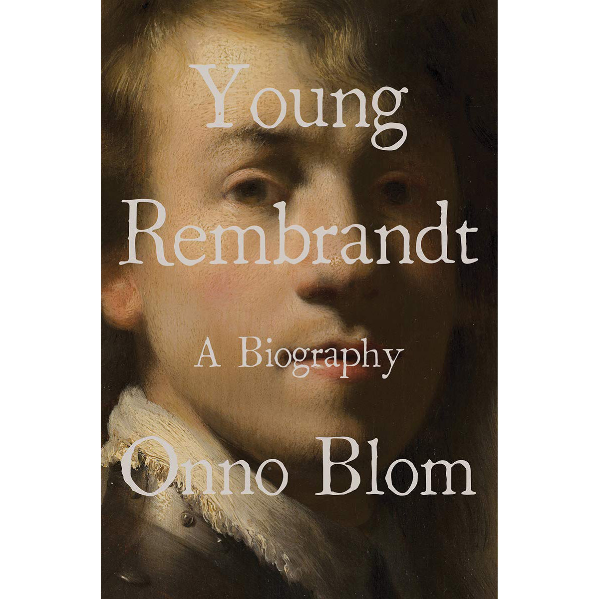 Young Rembrandt: A Biography
