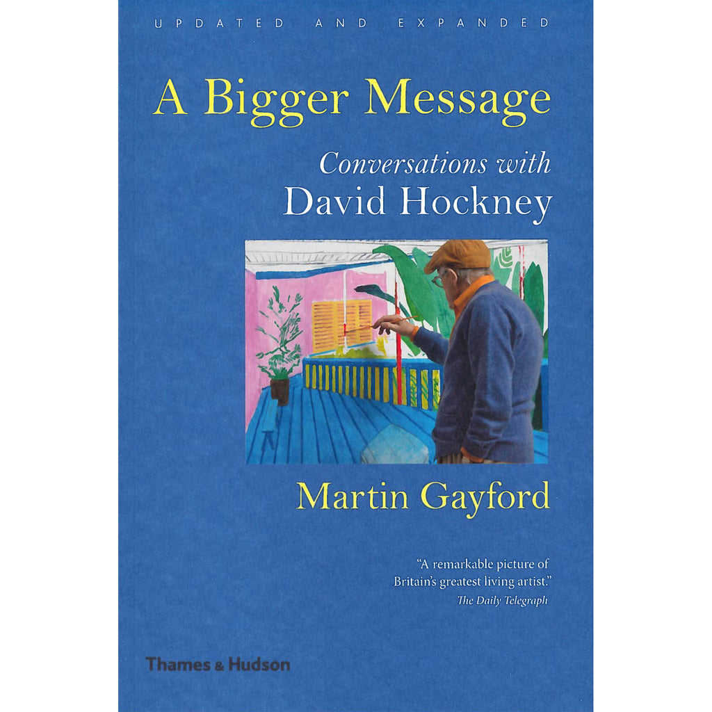 A Bigger Message: Conversations with David Hockney (Revised Edition)