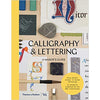 Calligraphy and Lettering: A Maker's Guide