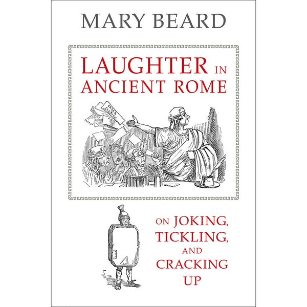 Laughter in Ancient Rome: On Joking, Tickling and Cracking Up