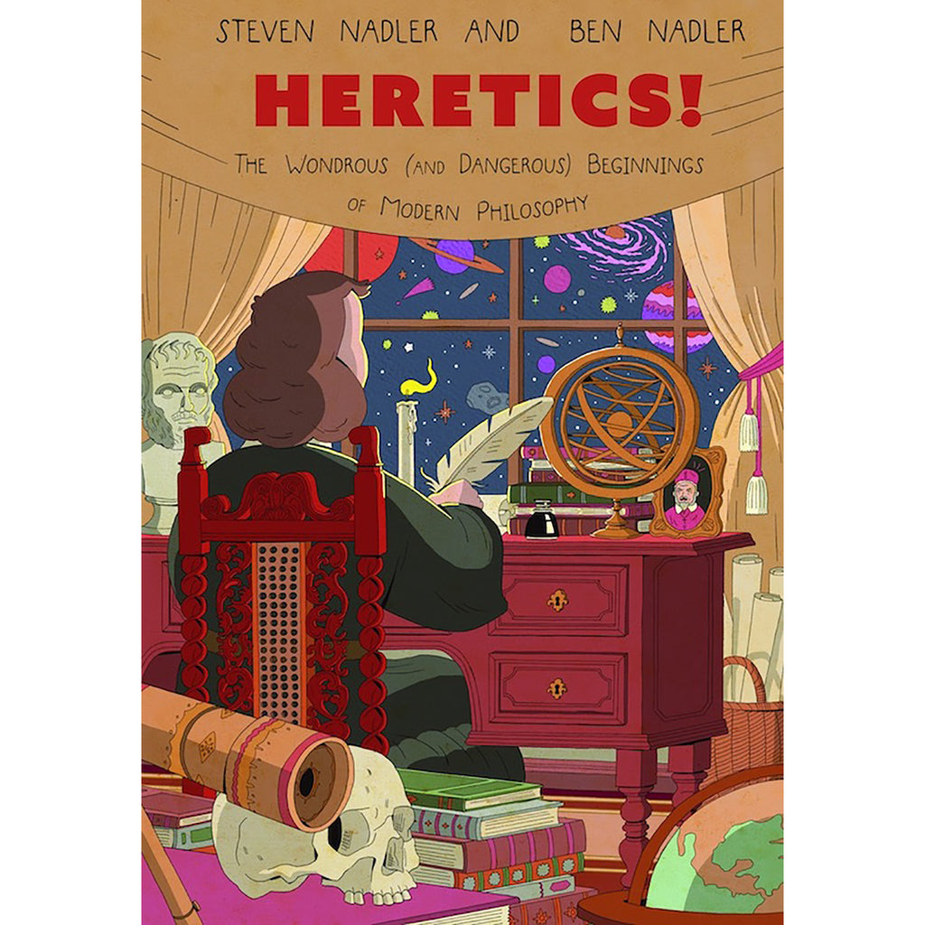 Heretics!: The Wondrous (and Dangerous) Beginnings of Modern Philosophy