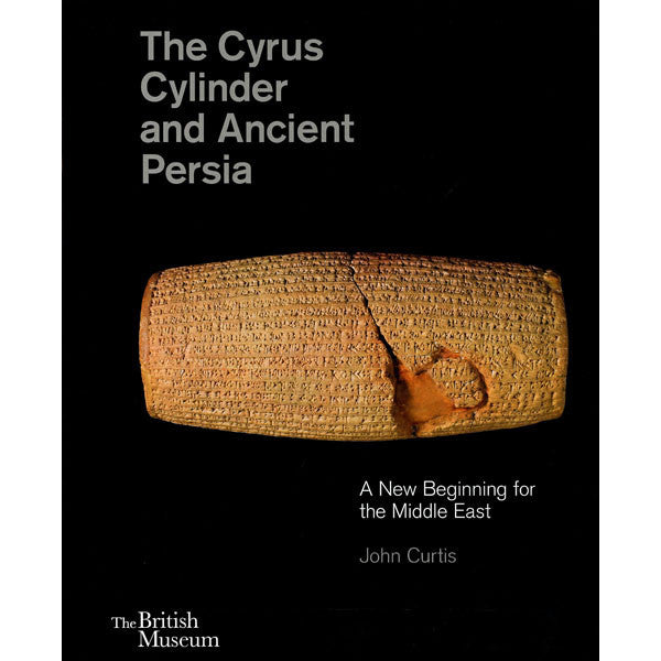 The Cyrus Cylinder and Ancient Persia