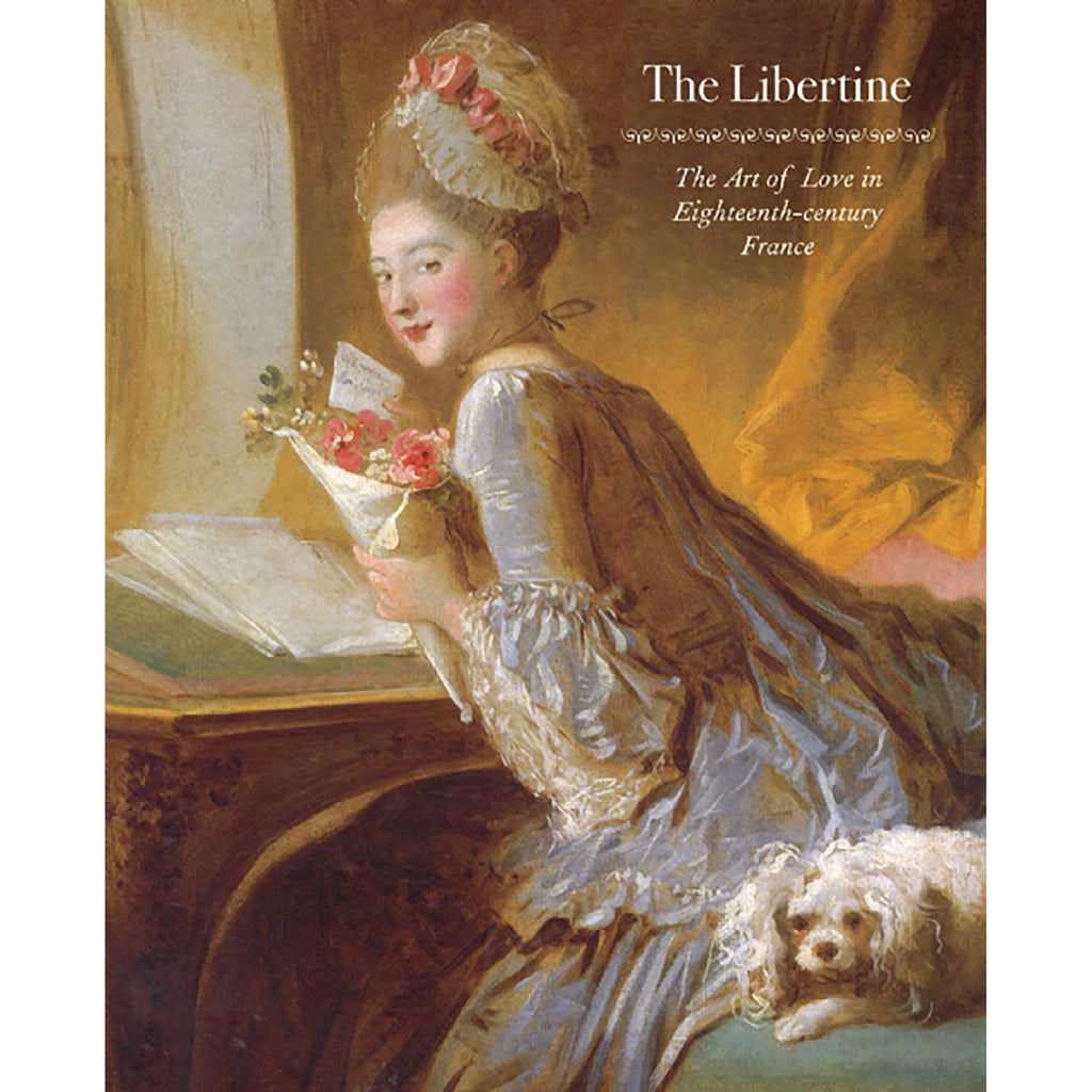 The Libertine: The Art of Love in Eighteenth-Century France