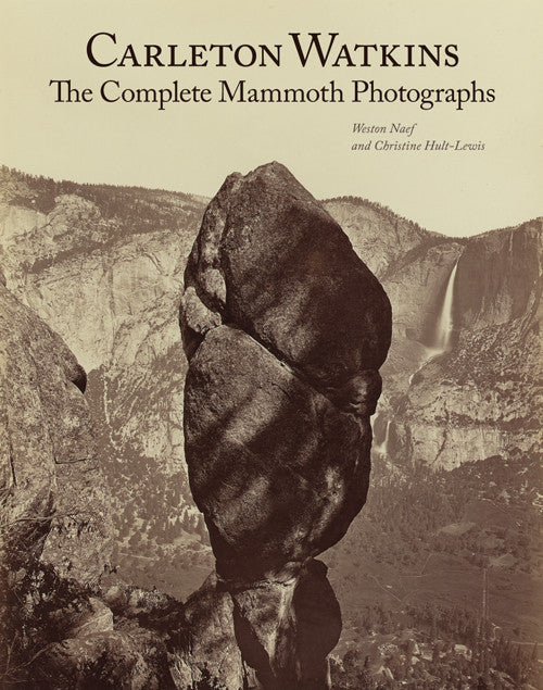 Carleton Watkins: The Complete Mammoth Photographs | Getty Store