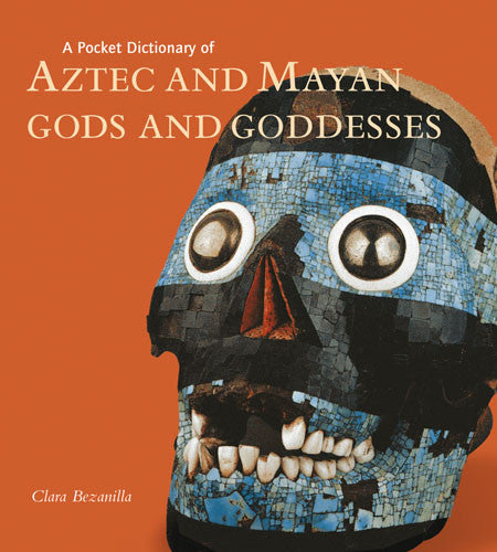 A Pocket Dictionary of Aztec and Mayan Gods and Goddesses | Getty Store