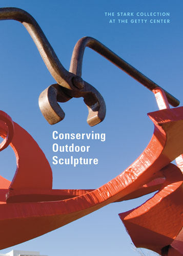 Conserving Outdoor Sculpture: The Stark Collection at the Getty Center