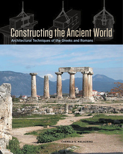 Constructing the Ancient World: Architectural Techniques of the Greeks and Romans