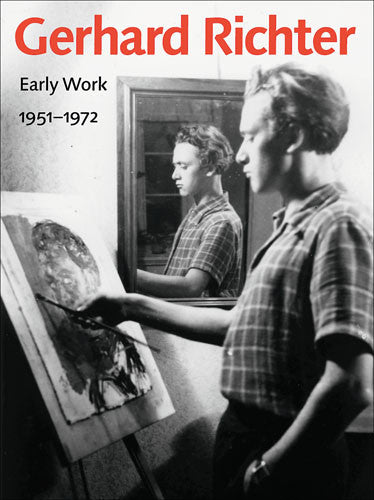 Gerhard Richter: Early Work, 1951-1972
