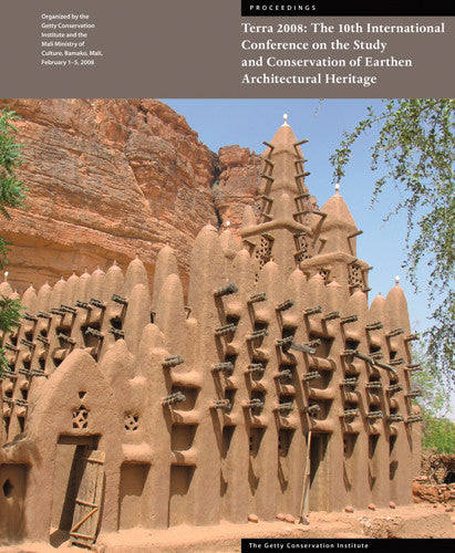 Terra 2008: The 10th International Conference on the Study and Conservation of Earthen Architectural Heritage