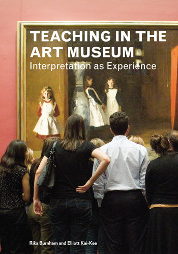Teaching in the Art Museum: Interpretation as Experience | Getty Store