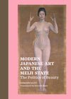 Modern Japanese Art and the Meiji State: The Politics of Beauty