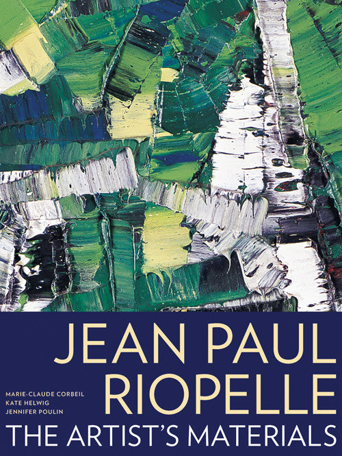 Jean Paul Riopelle: The Artist's Materials