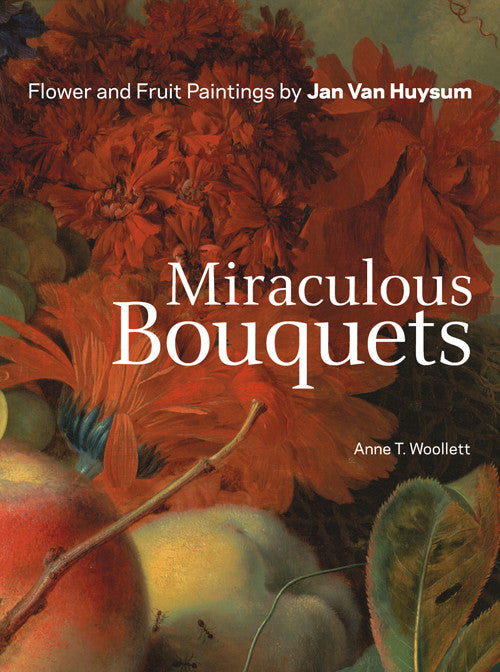 Miraculous Bouquets: Flower and Fruit Paintings by Jan van  | Getty Store