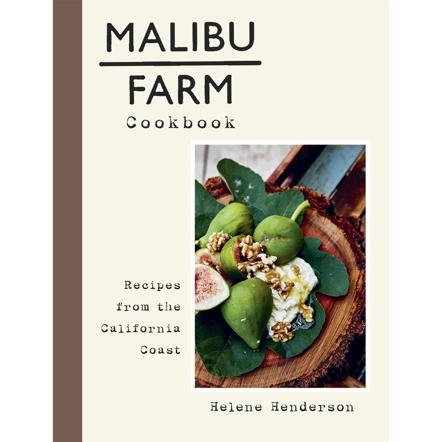Malibu Farm Cookbook: Recipes from the California Coast