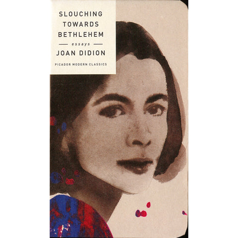Slouching Toward Bethlehem: Essays