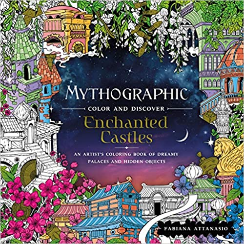 Enchanted Castles: An Artist's Coloring Book of Dreamy Places and Hidden Objects