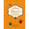 The Little Book of Bees: The Fascinating World of Bees Hives, Honey and More