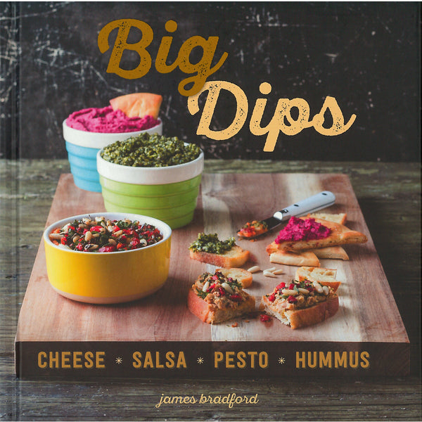 Big Dips: Cheese * Salsa * Pesto * Hummus