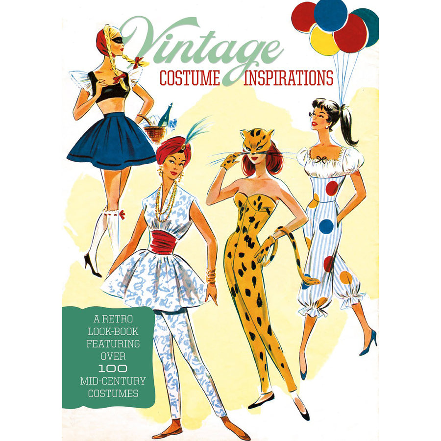 Vintage Costume Inspirations: A Retro Look Book Featuring Over 100 Mid-Century Costume Illustrations